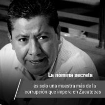 NÓMINA SECRETA DEVELA LA CORRUPCIÓN EN ZACATECAS